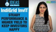 Ideas For Profit | IndiGrid InvIT: Steady performance & higher yield to keep investors happy