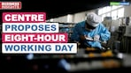 Centre proposes eight-hour working day
