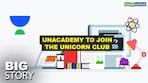 Unacademy to join the unicorn club