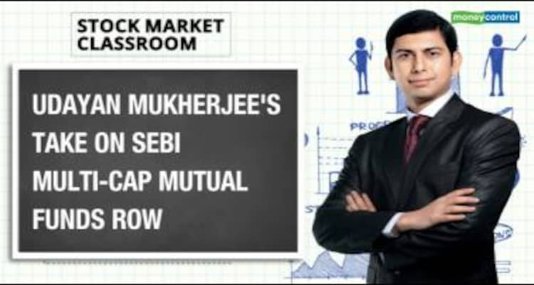 Stock Market Classroom: Here's what Udayan Mukherjee has to say about SEBI's latest rules for multi-cap MFs