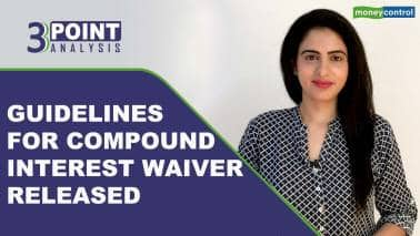 3-Point Analysis | Govt releases guidelines for waiver of compound interest on moratorium loans