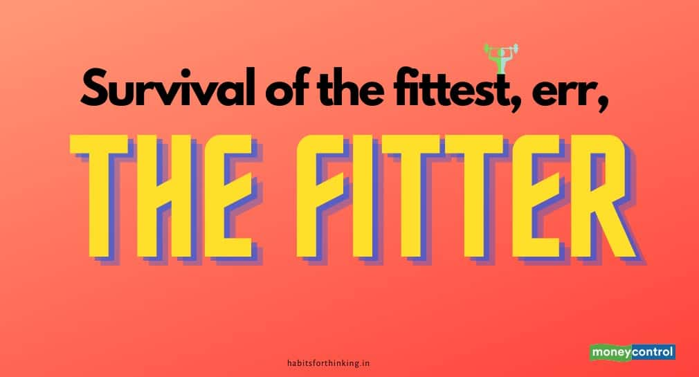 Survival of the fittest, err, the fitter