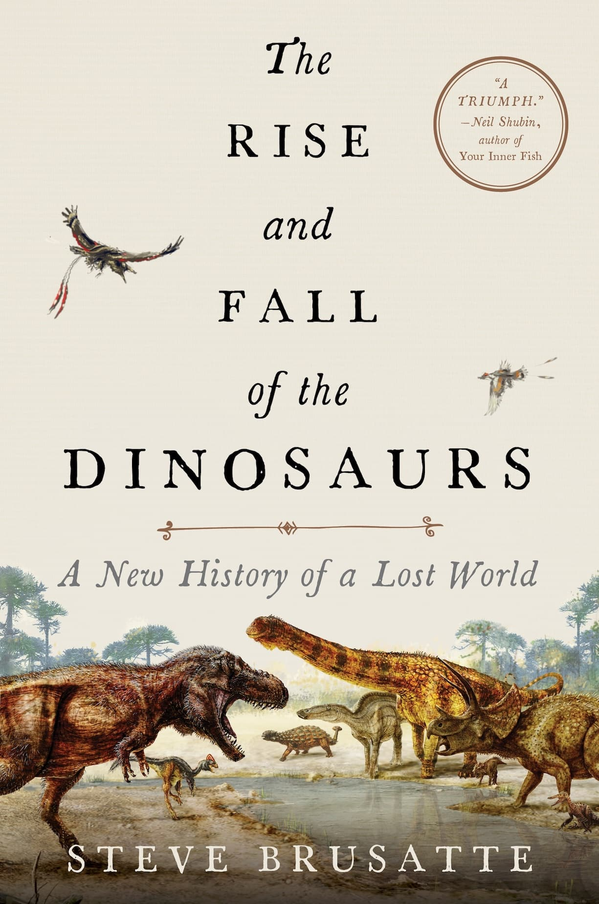 Paleontologist Steve Brusatte's The Rise and Fall of the Dinosaurs: A New History of a Lost World was published in 2018
