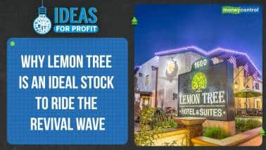 Ideas For Profit | Lemon Tree Hotels: Does lower value make it ideal to ride the revival wave?