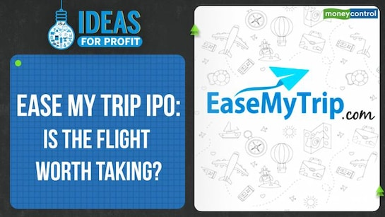 Ideas For Profit | Ease My Trip IPO: Does your ticket to prosperity lies with the travel portal?