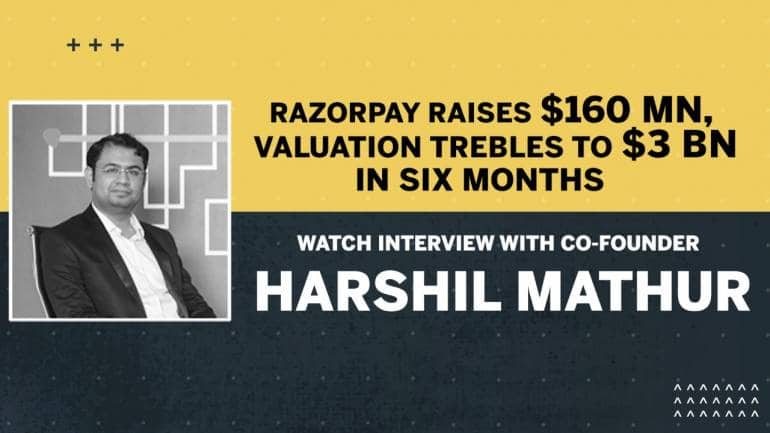 Razorpay raises $160 mn, valuation trebles to $3 bn in six months: Watch interview with co-founder Harshil Mathur