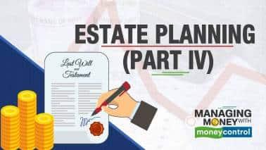 Estate planning | Managing Money with Moneycontrol